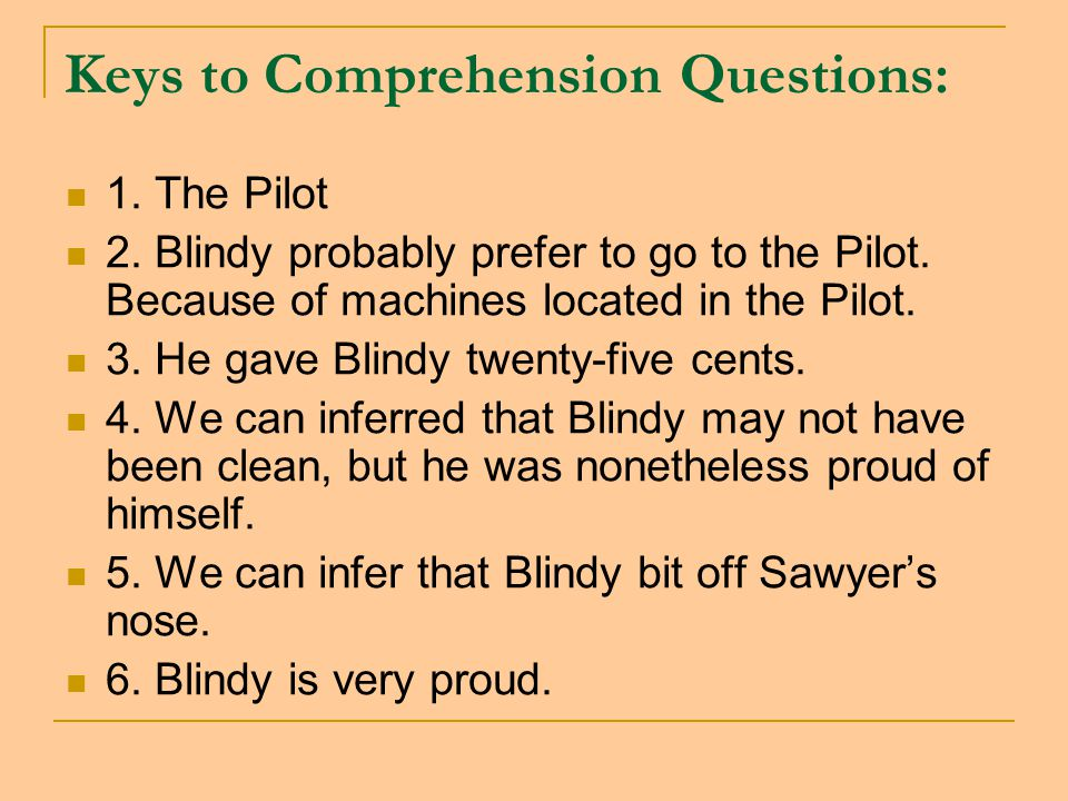 Keys to Comprehension Questions: 1. The Pilot 2. Blindy probably prefer to go to the Pilot.
