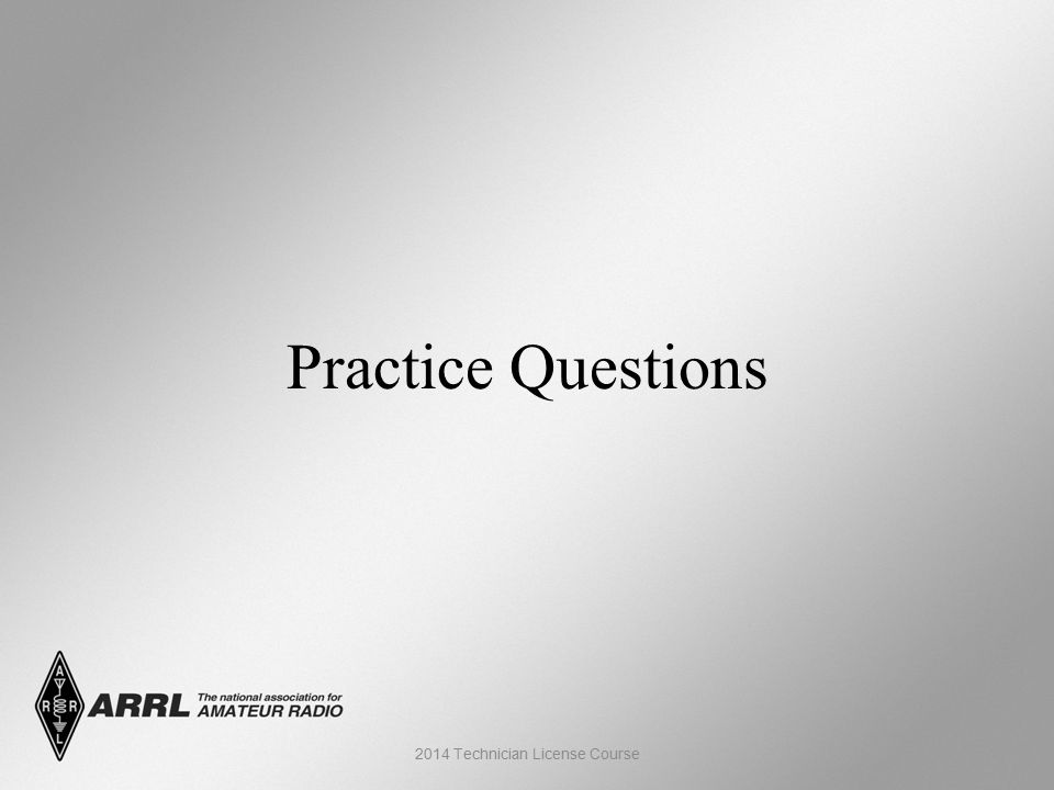 Practice Questions 2014 Technician License Course