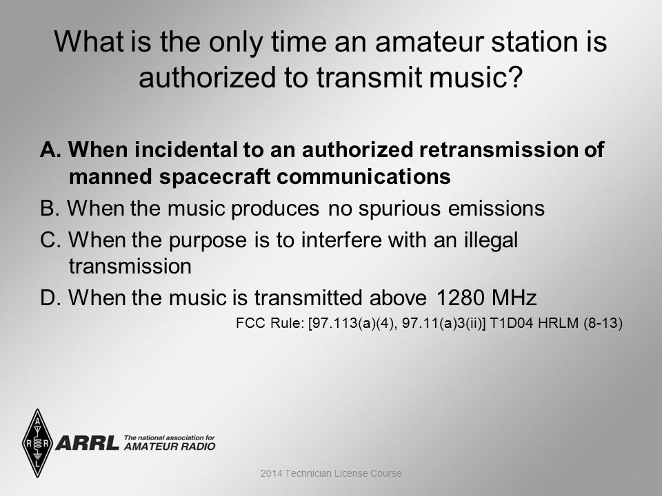 A. When incidental to an authorized retransmission of manned spacecraft communications B.