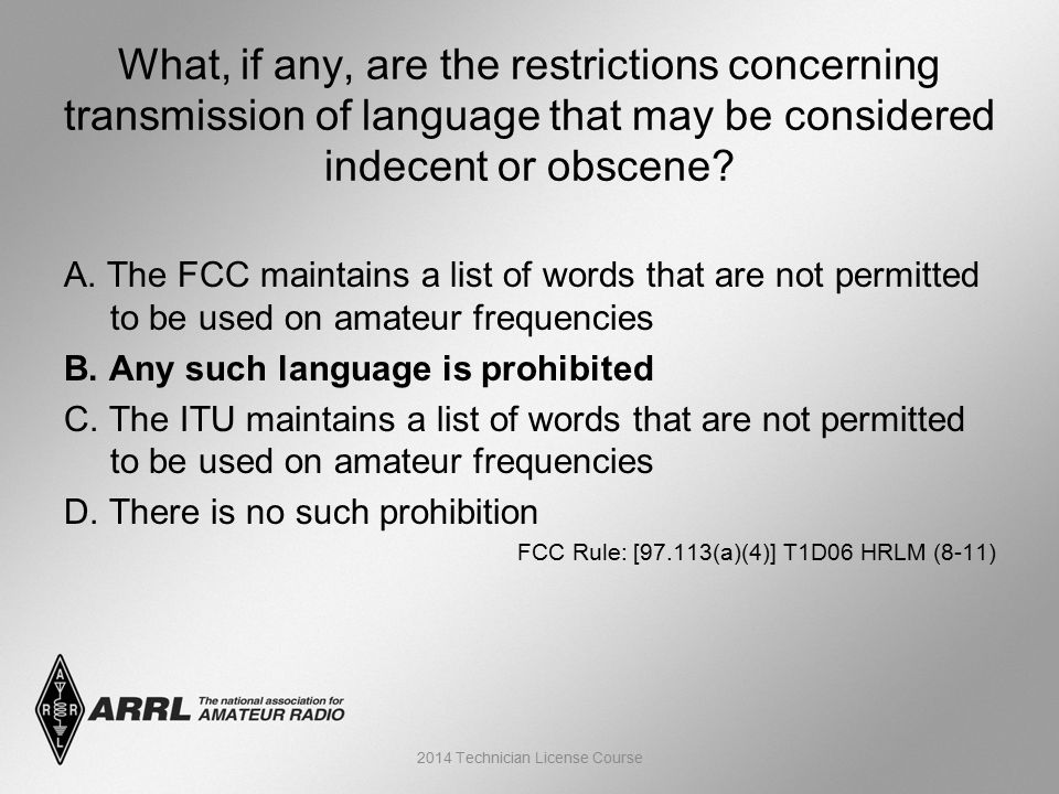 A. The FCC maintains a list of words that are not permitted to be used on amateur frequencies B.