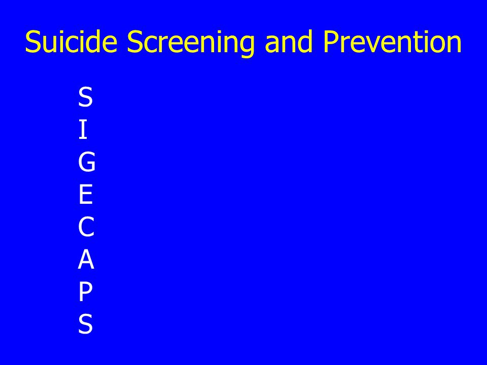 Suicide Screening and Prevention SIGECAPSSIGECAPS