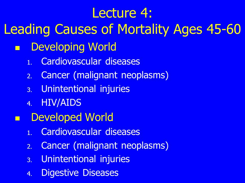 Lecture 4: Leading Causes of Mortality Ages 45-60 Developing World 1.