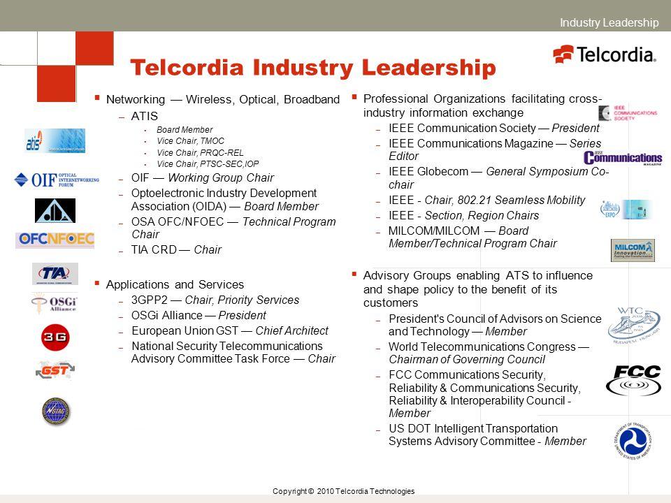 Copyright © 2010 Telcordia Technologies  Networking — Wireless, Optical, Broadband – ATIS  Board Member  Vice Chair, TMOC  Vice Chair, PRQC-REL 