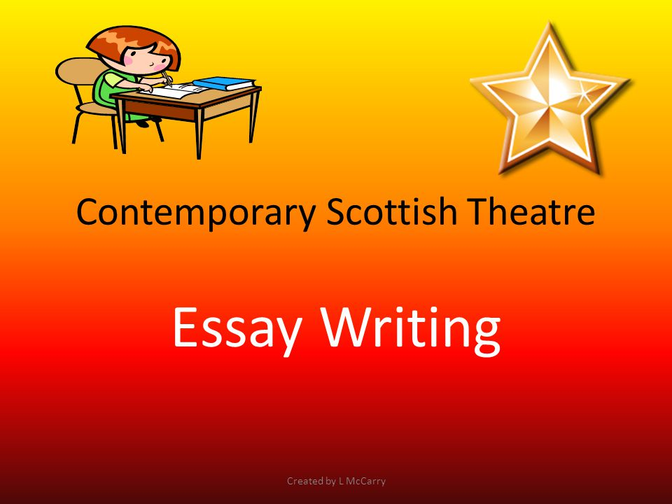 Contemporary Scottish Theatre Essay Writing Created by L McCarry