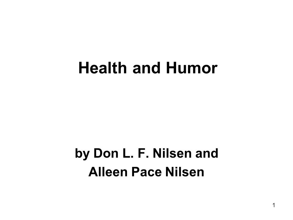 1 Health and Humor by Don L. F. Nilsen and Alleen Pace Nilsen