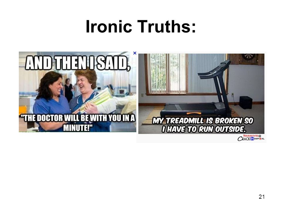 Ironic Truths: 21