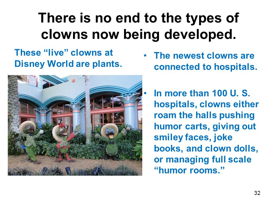 "There is no end to the types of clowns now being developed. These ""live"" clowns at Disney World are plants. The newest clowns are connected to hospita"