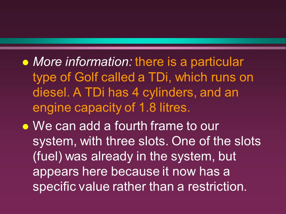 l More information: there is a particular type of Golf called a TDi, which runs on diesel.