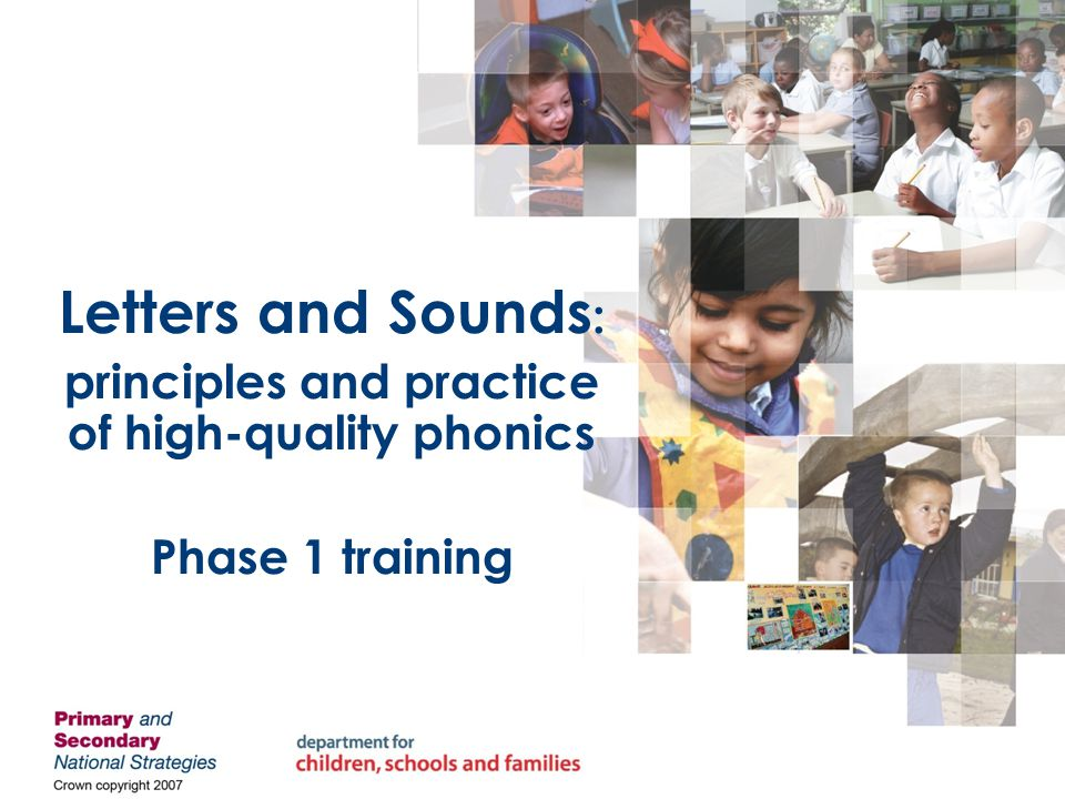 Letters and Sounds – phase 1 Seven aspects Environmental sounds Instrumental sounds Body percussion Rhythm and rhyme Alliteration Voice sounds Oral blending and segmenting