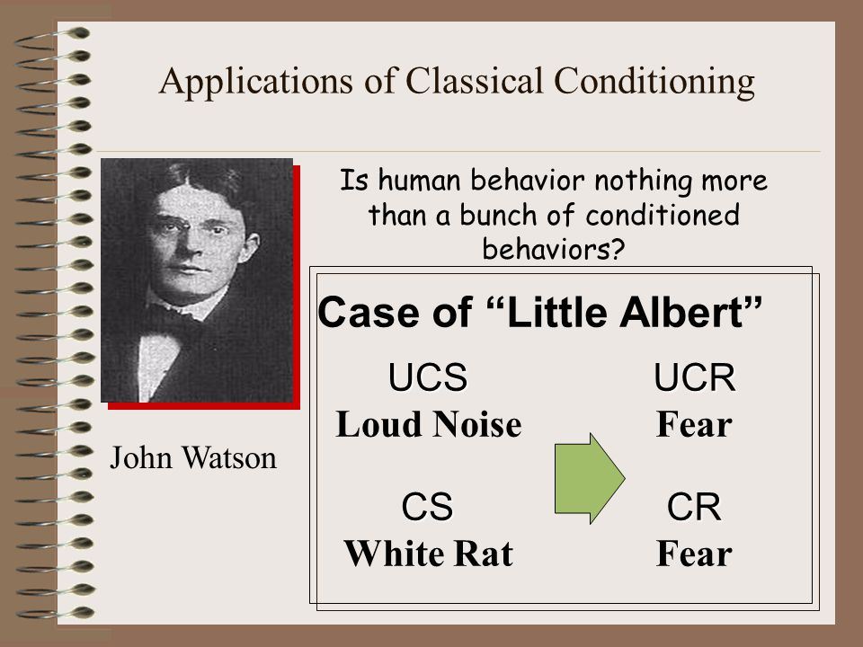 Applications of Classical Conditioning Is human behavior nothing more than a bunch of conditioned behaviors.