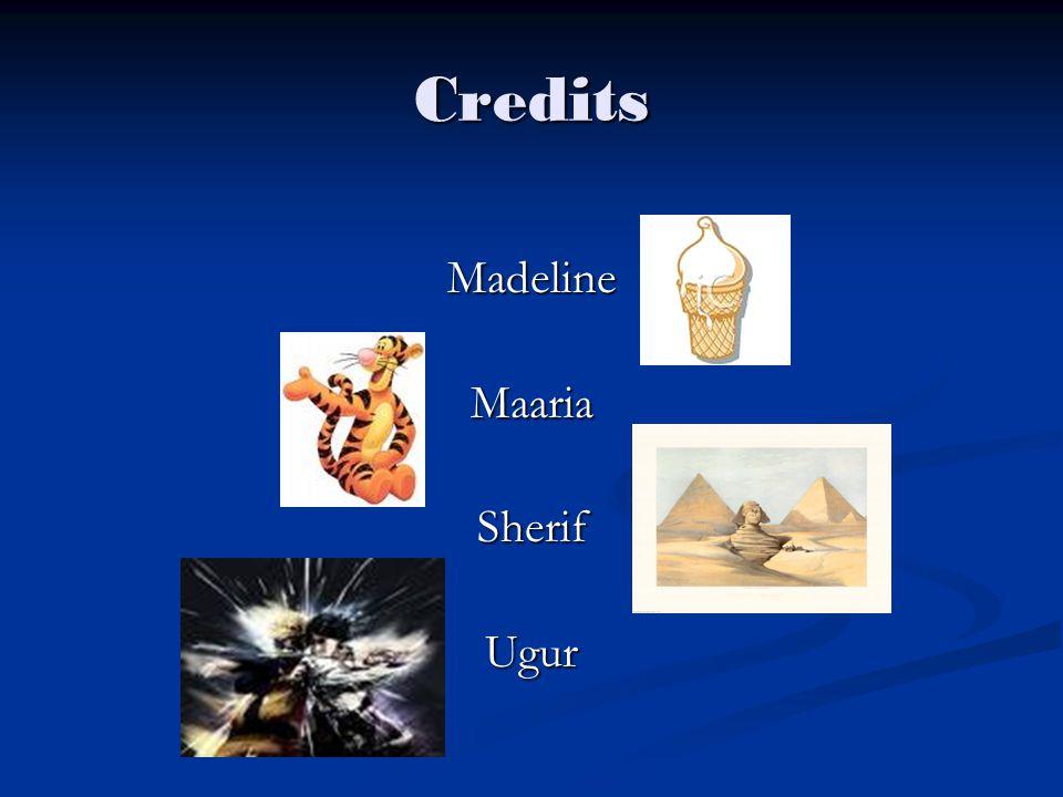 Credits MadelineMaariaSherifUgur