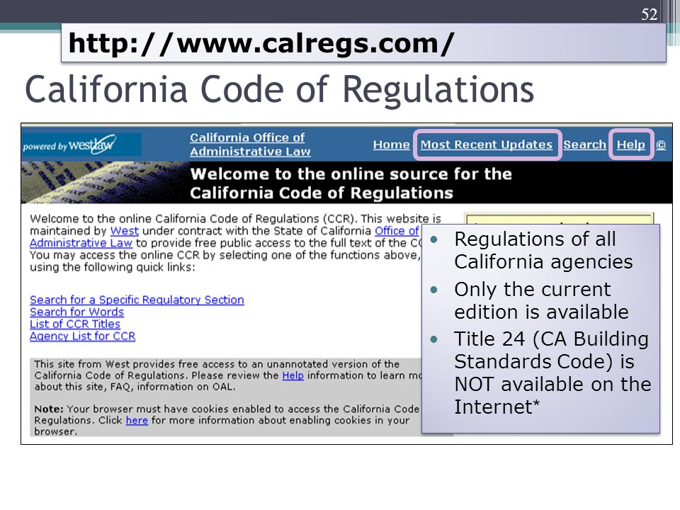 California Code of Regulations 52 http://www.calregs.com/ Regulations of all California agencies Only the current edition is available Title 24 (CA Bu