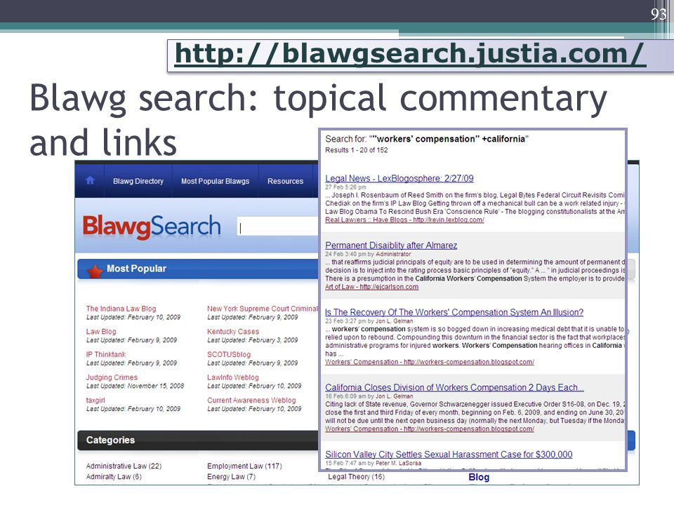 Blawg search: topical commentary and links 93 http://blawgsearch.justia.com/