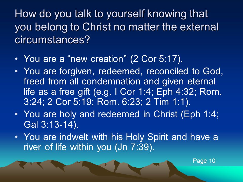 How do you talk to yourself knowing that you belong to Christ no matter the external circumstances.