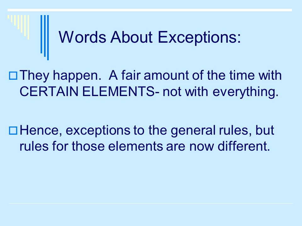 Words About Exceptions:  They happen.