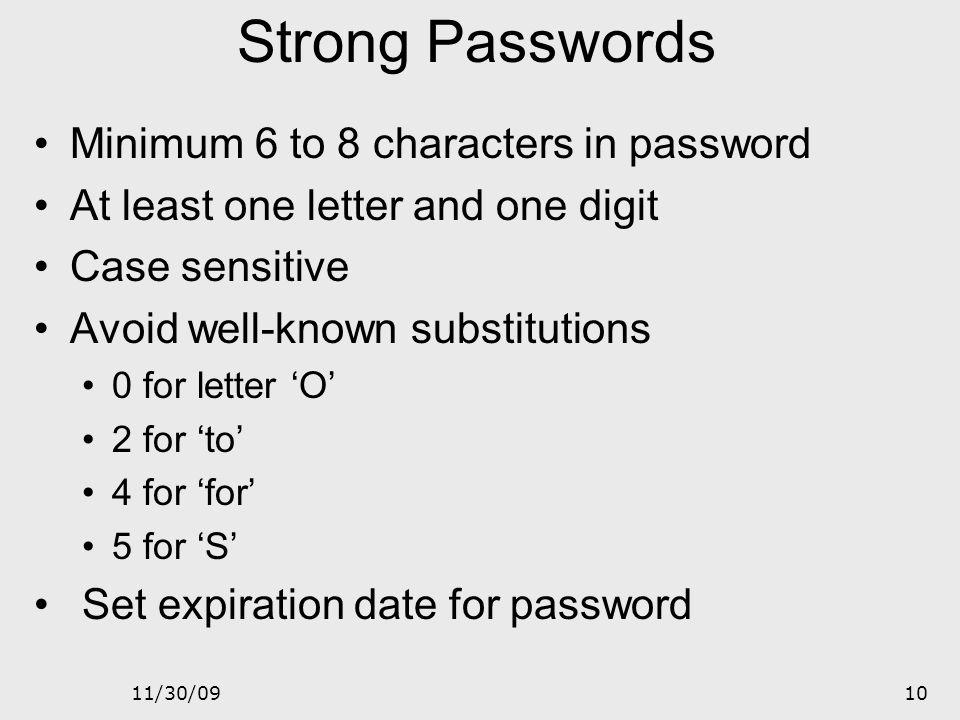 11/30/099 Good and Bad Passwords Bad passwords frank Fido password 4444 Pikachu 102560 AustinStamp Good Passwords.