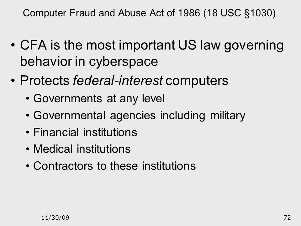 11/30/0971 Access Device Fraud Act of 1984 (18 USC §1029) Bars interstate commerce in counterfeit access devices Any unauthorized device designed or u