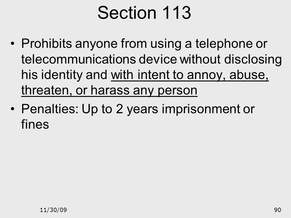 11/30/0989 Cyber Stalking 47 United States Code 223 - telecommunications harassment statute Amended January 5, 2006 Section 113 of the Violence Agains