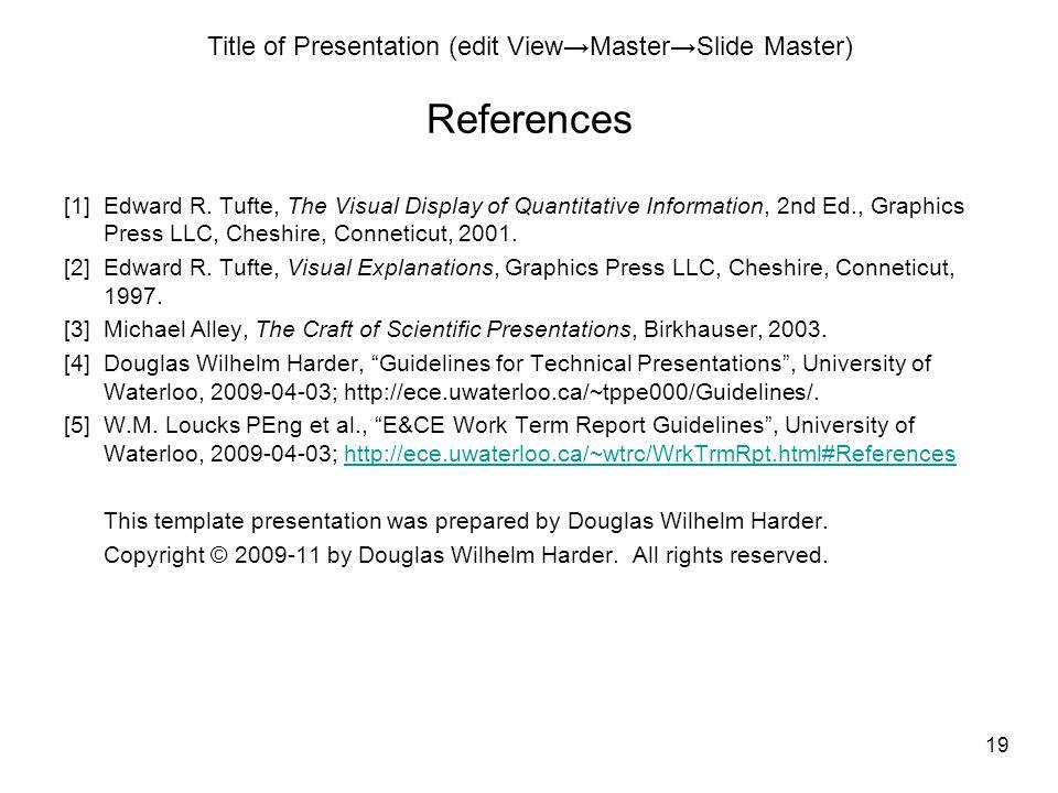 Title of Presentation (edit View→Master→Slide Master) 19 References [1]Edward R.