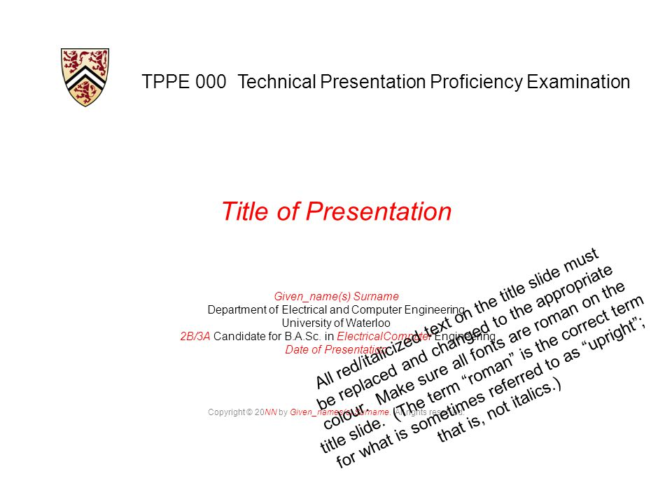 Title of Presentation Given_name(s) Surname Department of Electrical and Computer Engineering University of Waterloo 2B/3A Candidate for B.A.Sc.