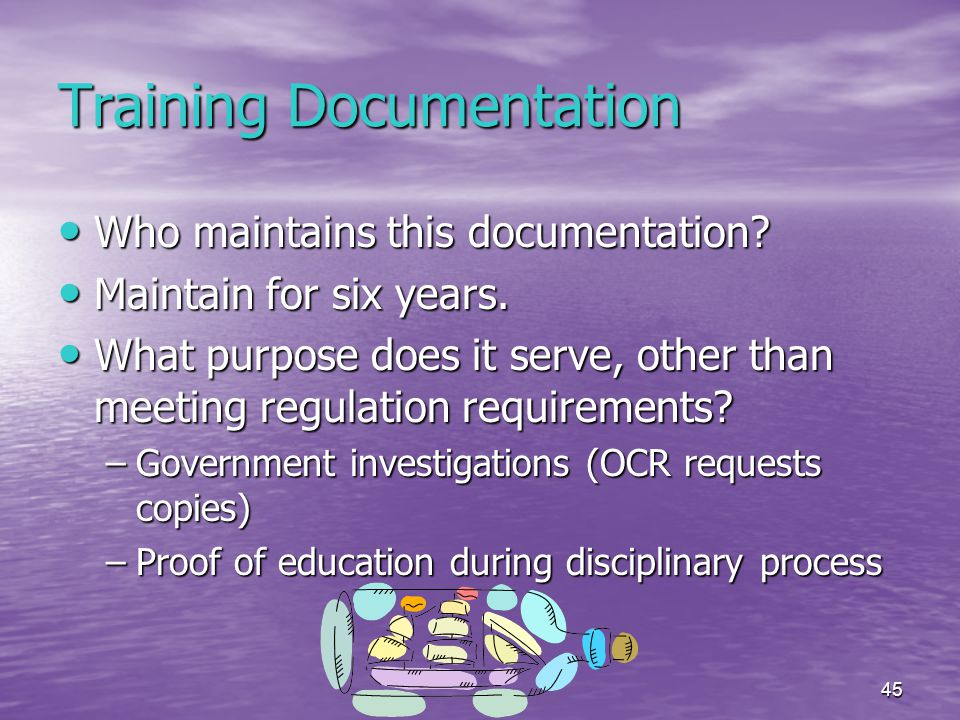45 Training Documentation Who maintains this documentation.