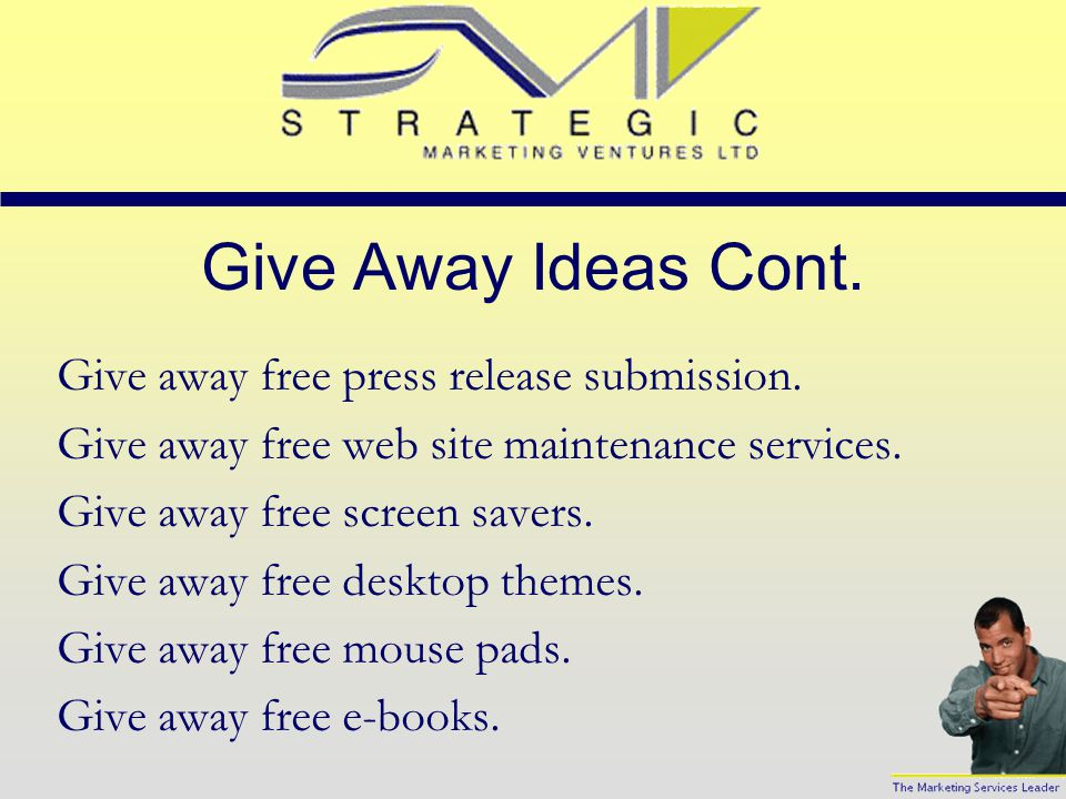 Give Away Ideas Cont.Give away free feedback forms.
