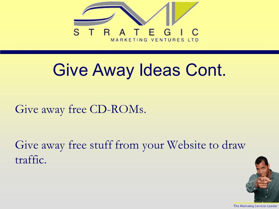 Give Away Ideas Cont. Give away free HTML programs.
