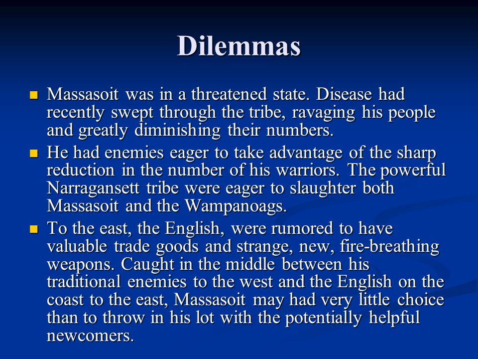 Dilemmas Massasoit was in a threatened state.