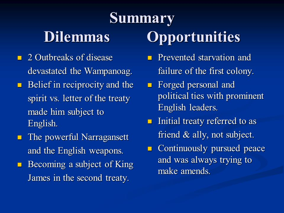 Summary Dilemmas Opportunities 2 Outbreaks of disease 2 Outbreaks of disease devastated the Wampanoag. Belief in reciprocity and the Belief in recipro