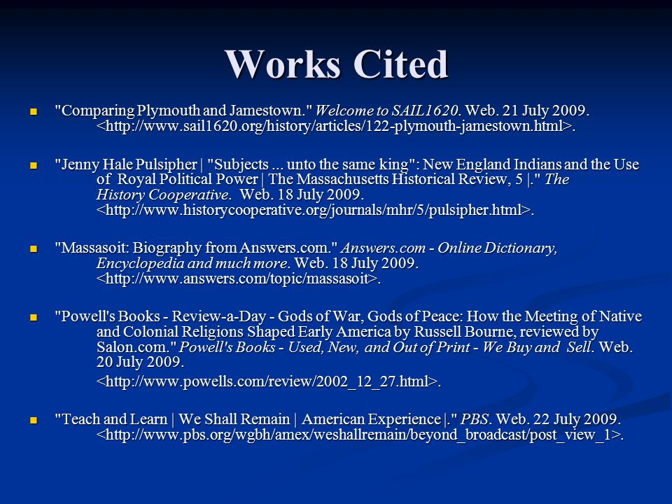 Works Cited Comparing Plymouth and Jamestown. Welcome to SAIL1620.