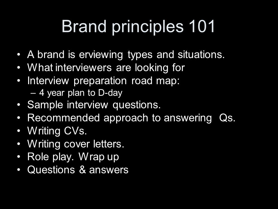 Brand principles 101 A brand is erviewing types and situations.