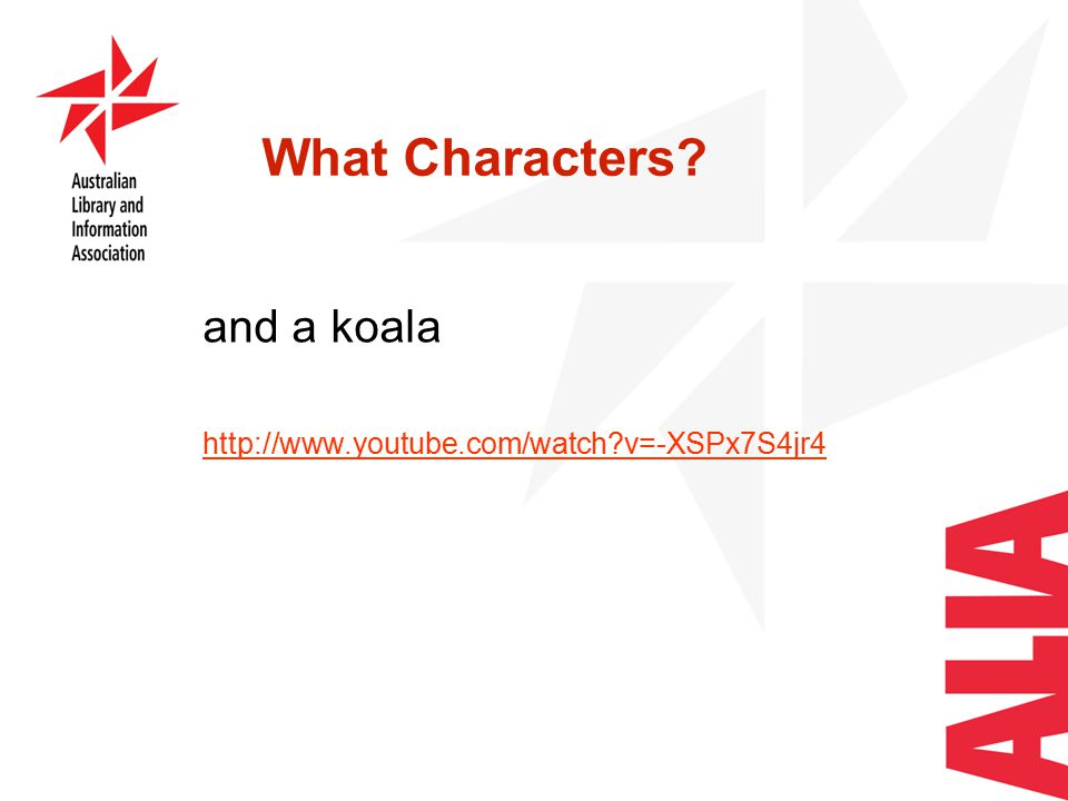 What Characters and a koala http://www.youtube.com/watch v=-XSPx7S4jr4