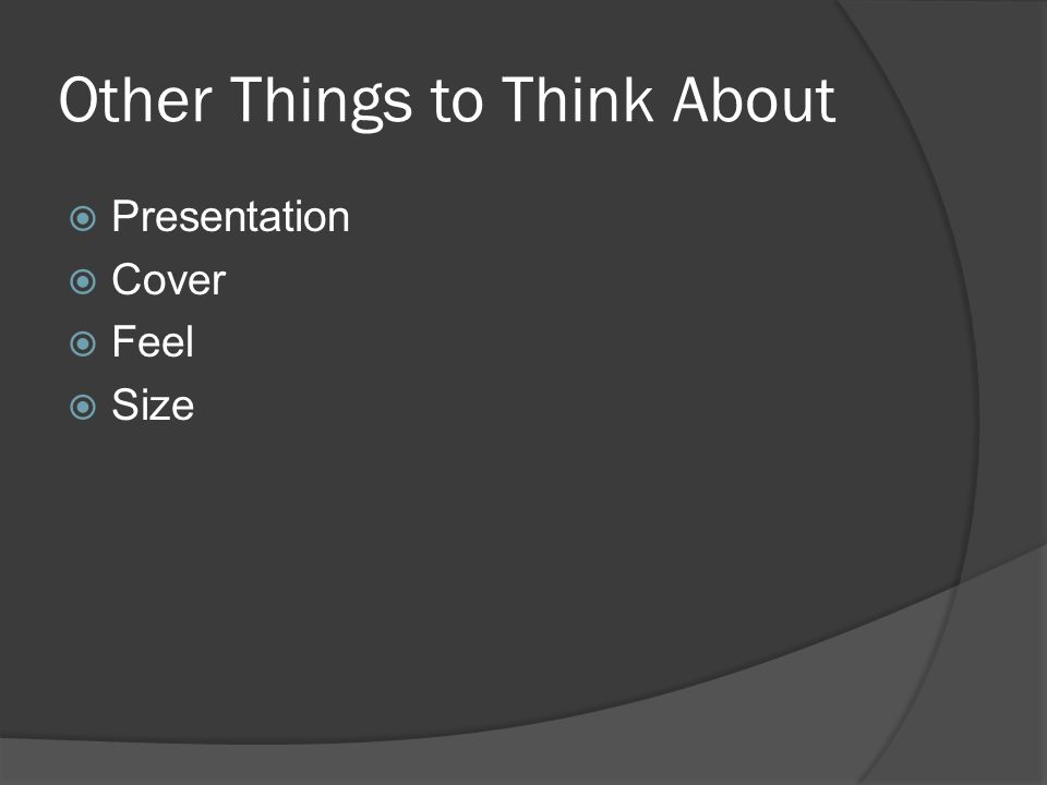 Other Things to Think About  Presentation  Cover  Feel  Size