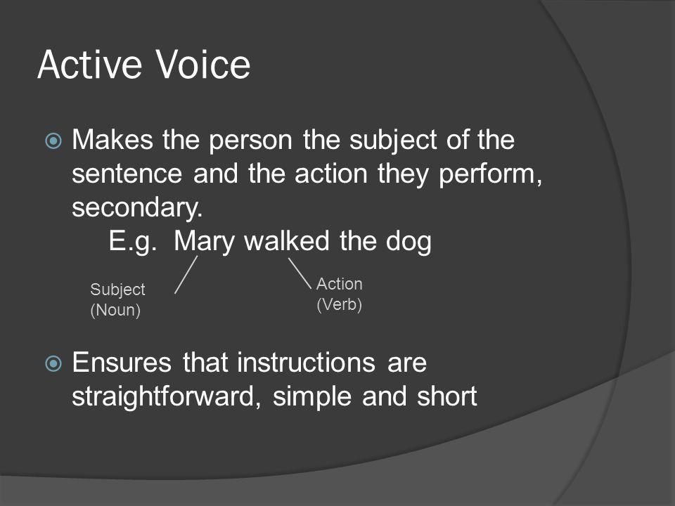 Active Voice Active voice Anna got 100% for her exam.