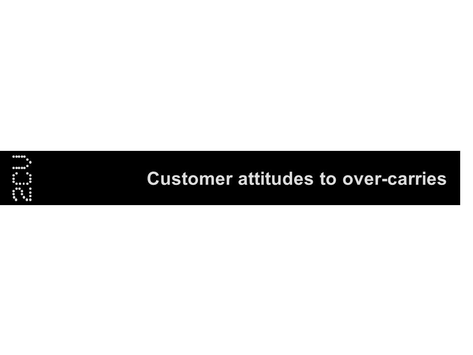 Bakerloo Line Detrainment: understanding the nature of over-carries 8 Customer attitudes to over-carries