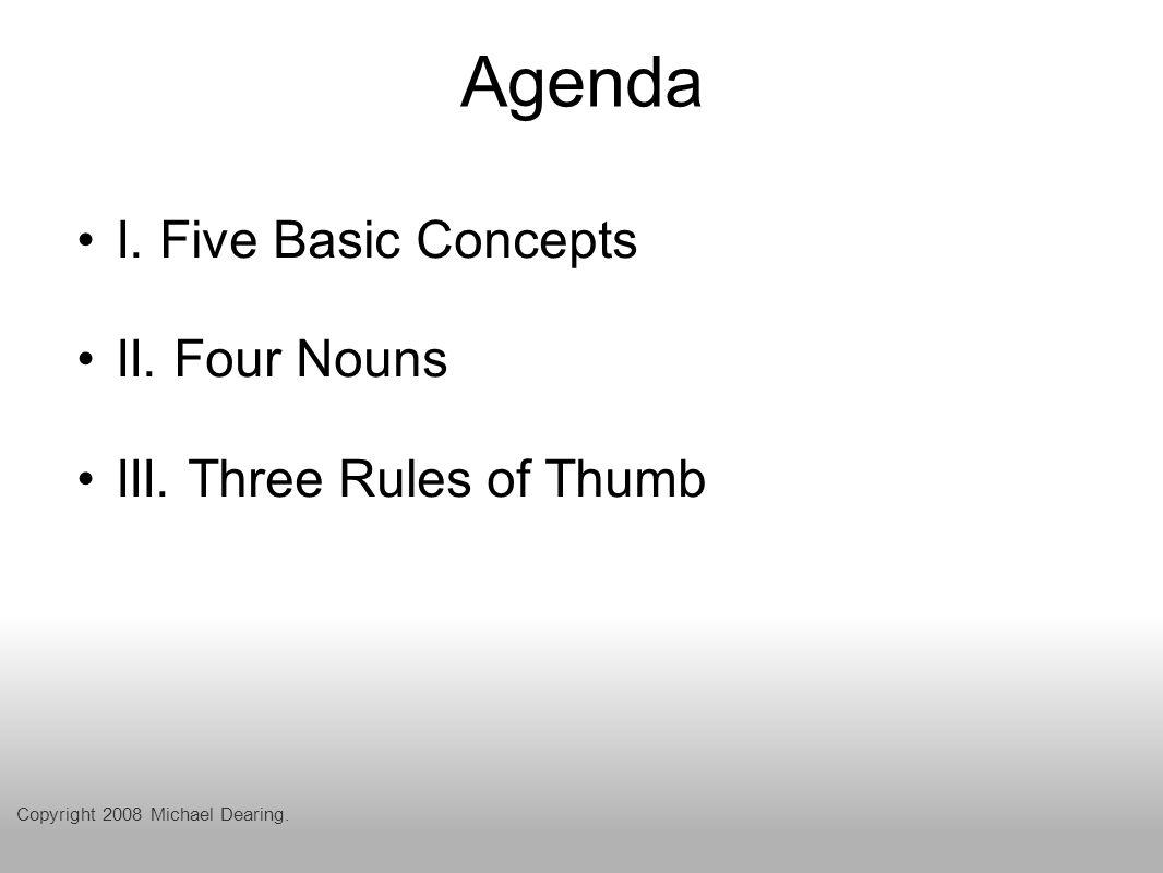 Agenda I. Five Basic Concepts II. Four Nouns III.