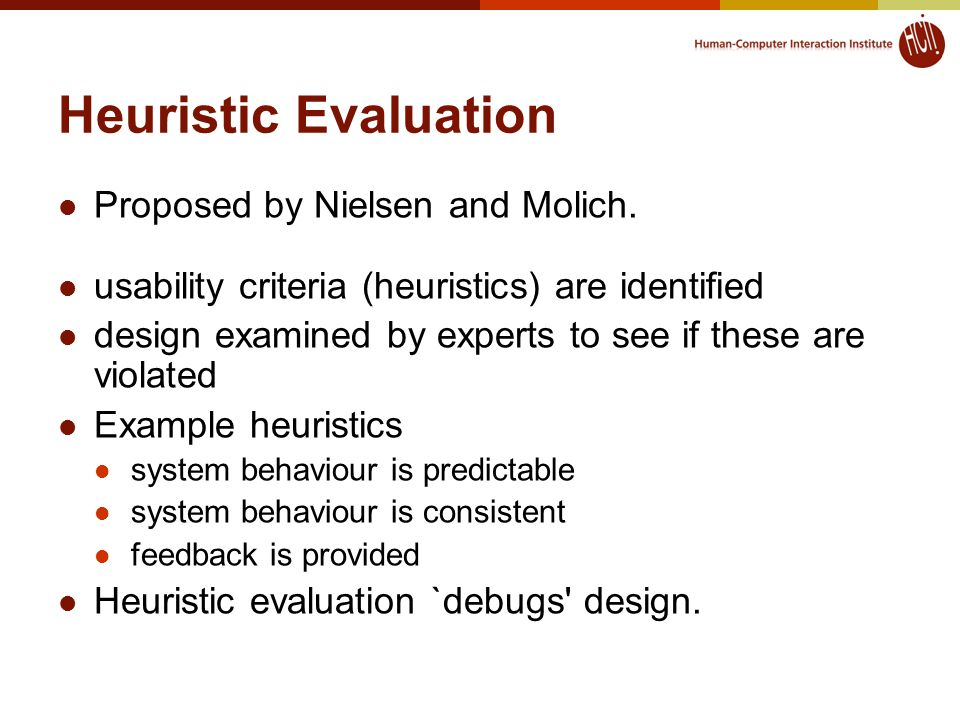 Heuristic Evaluation Proposed by Nielsen and Molich.