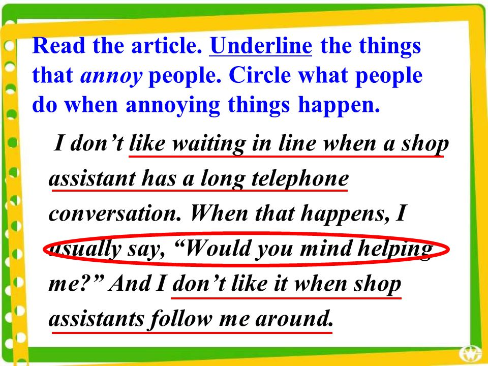 I don't like waiting in line when a shop assistant has a long telephone conversation.