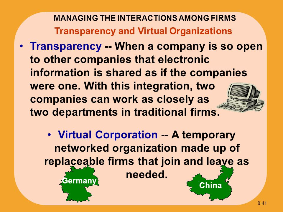 Transparency -- When a company is so open to other companies that electronic information is shared as if the companies were one. With this integration