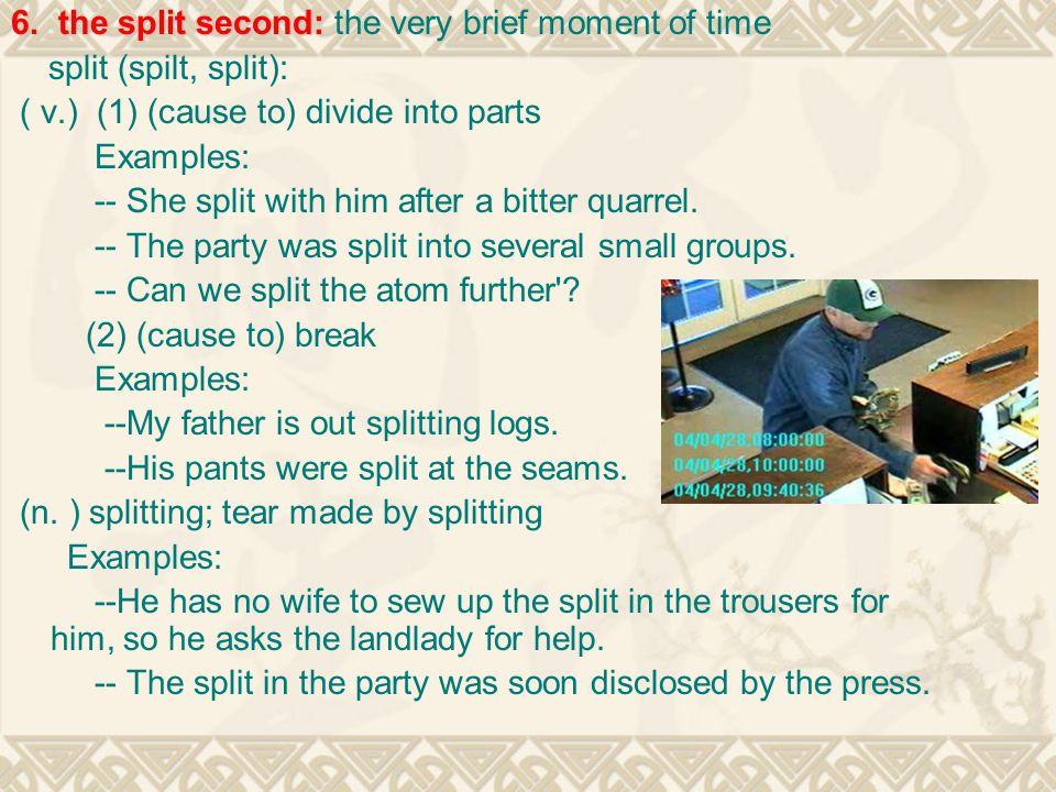 6. the split second: 6.