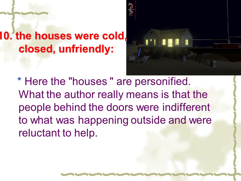 * Here the houses are personified.