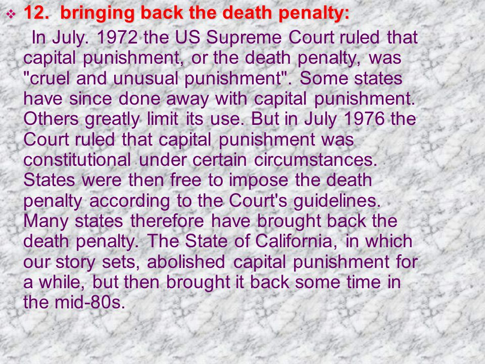  12. bringing back the death penalty: In July.