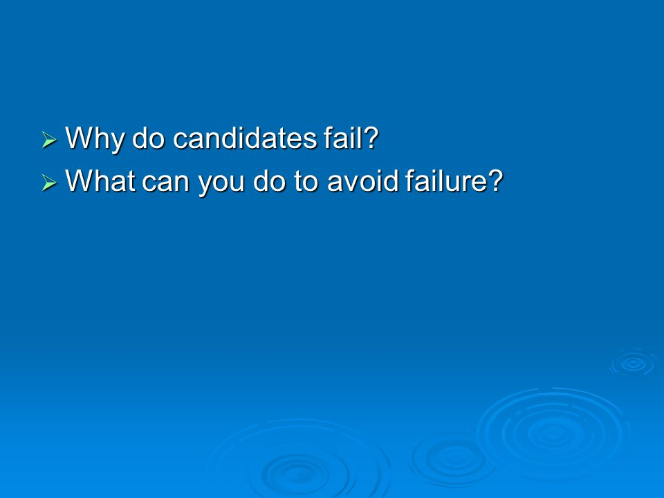  Why do candidates fail  What can you do to avoid failure