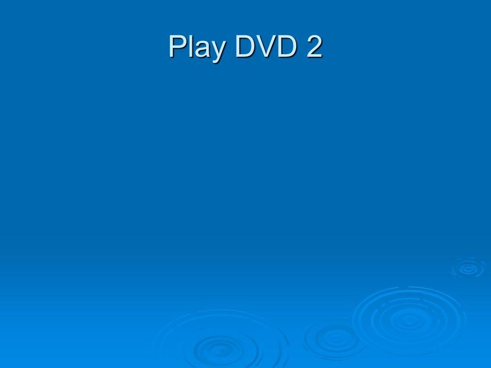 Play DVD 2