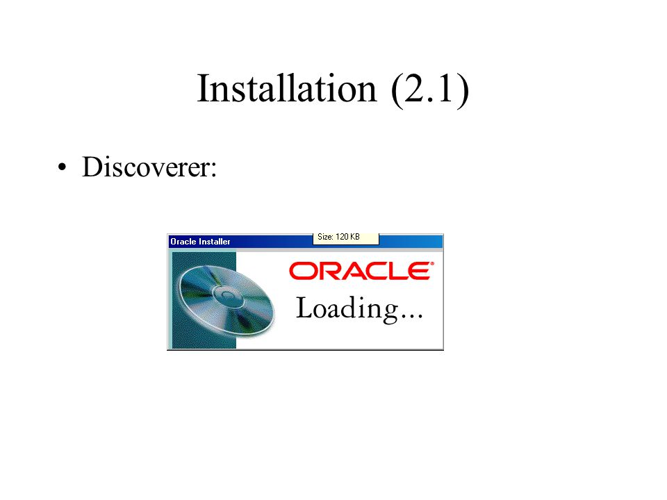 Installation (2.1) Discoverer: