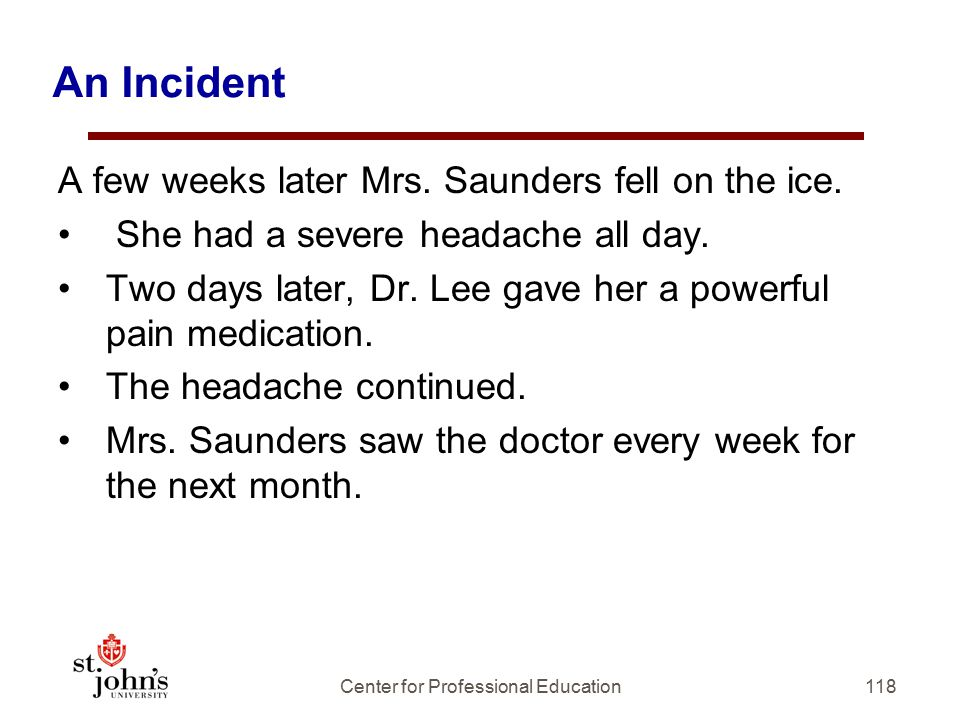 An Incident A few weeks later Mrs.Saunders fell on the ice.