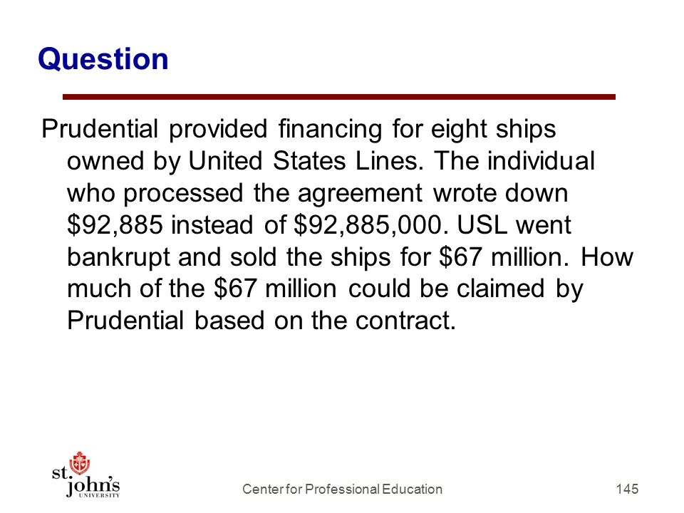 Question Prudential provided financing for eight ships owned by United States Lines.