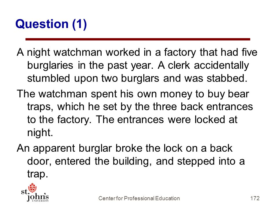 Question (1) A night watchman worked in a factory that had five burglaries in the past year.