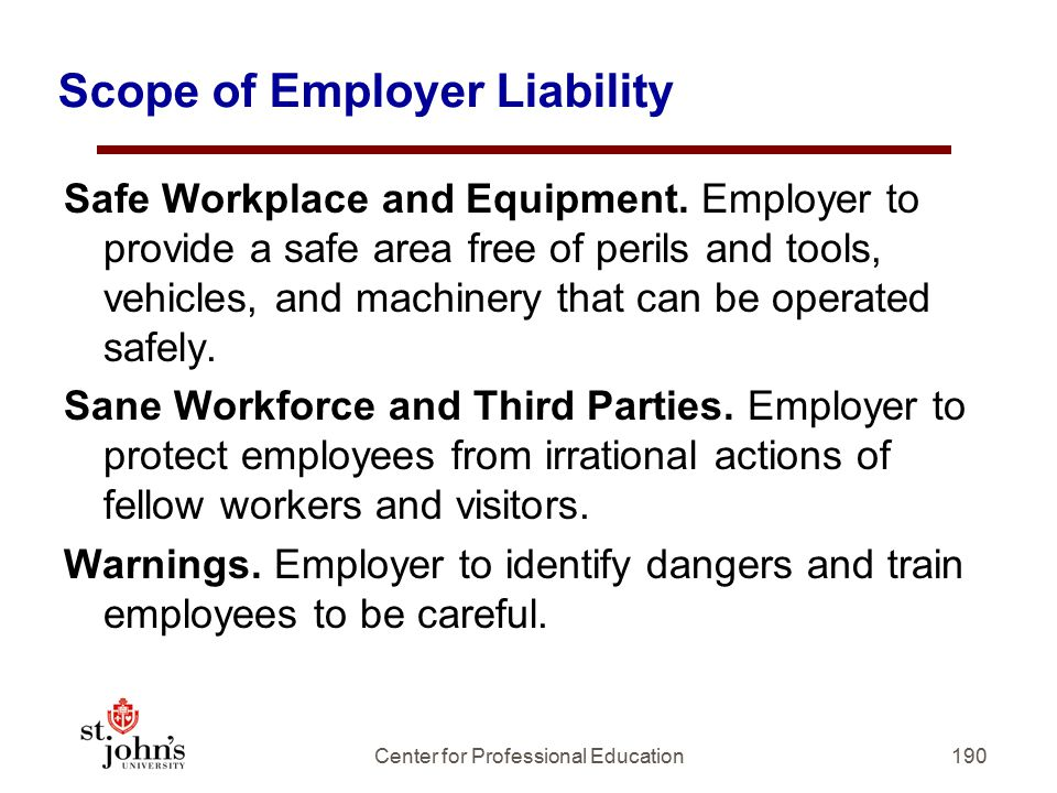 190 Scope of Employer Liability Safe Workplace and Equipment.