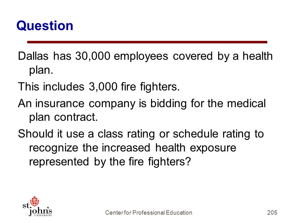 Question Dallas has 30,000 employees covered by a health plan.